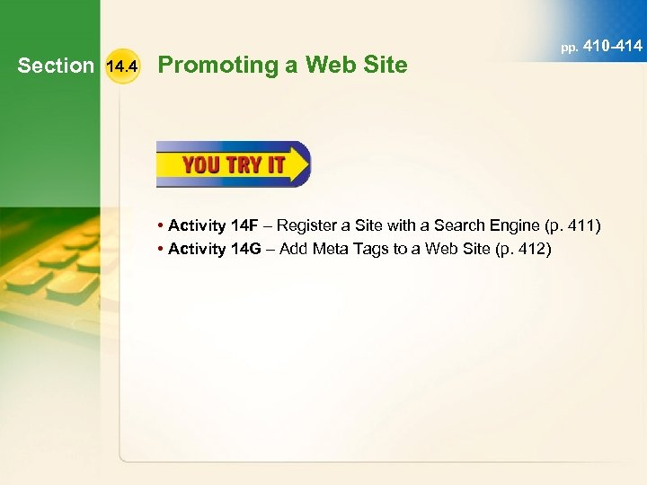 Section 14. 4 Promoting a Web Site pp. 410 -414 • Activity 14 F