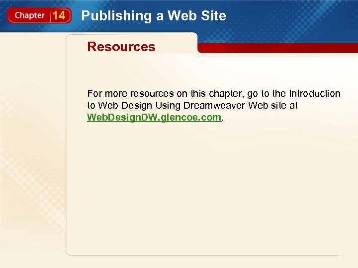 14 Publishing a Web Site Resources For more resources on this chapter, go to