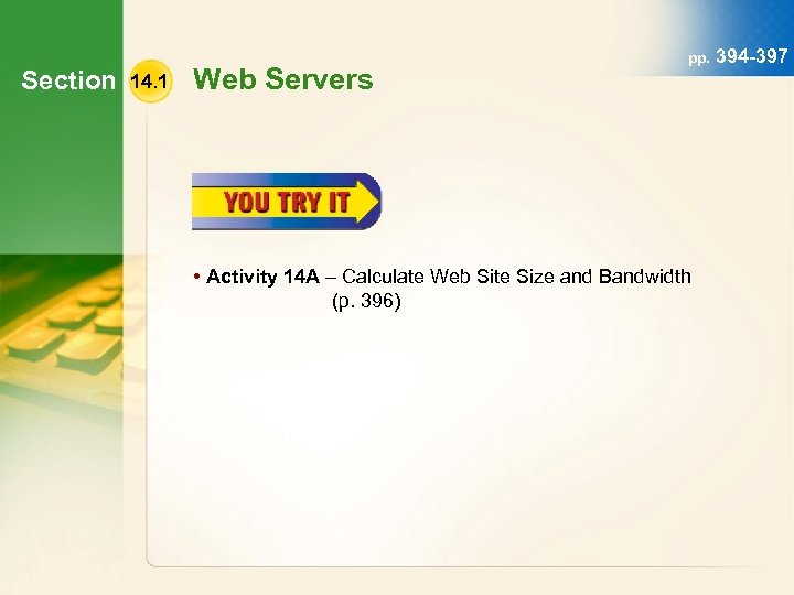 Section 14. 1 Web Servers pp. 394 -397 • Activity 14 A – Calculate