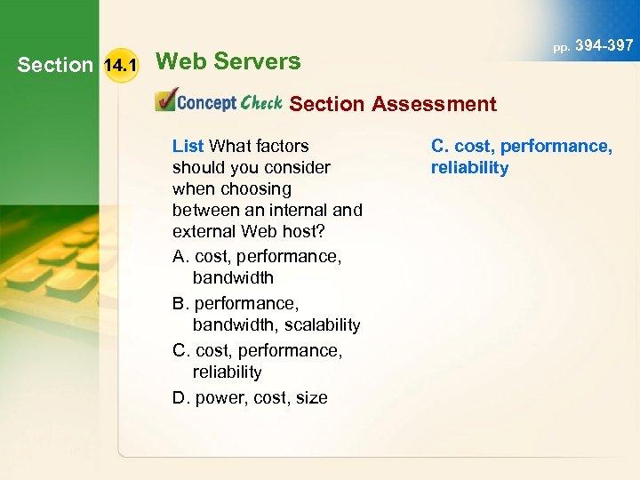 pp. 394 -397 Section 14. 1 Web Servers Section Assessment List What factors should