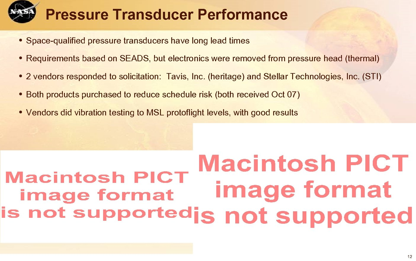 Pressure Transducer Performance • Space-qualified pressure transducers have long lead times • Requirements based