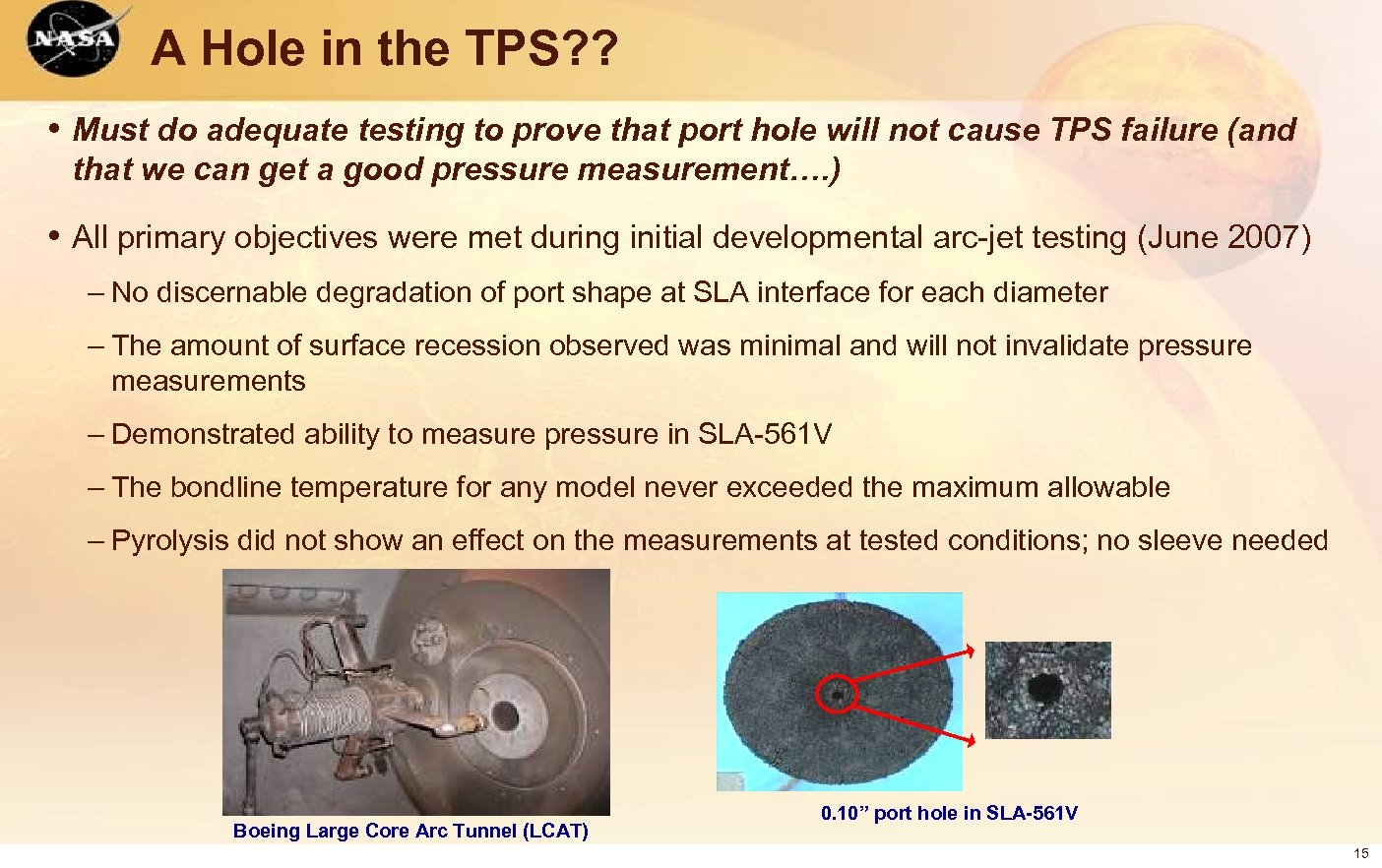 A Hole in the TPS? ? • Must do adequate testing to prove that