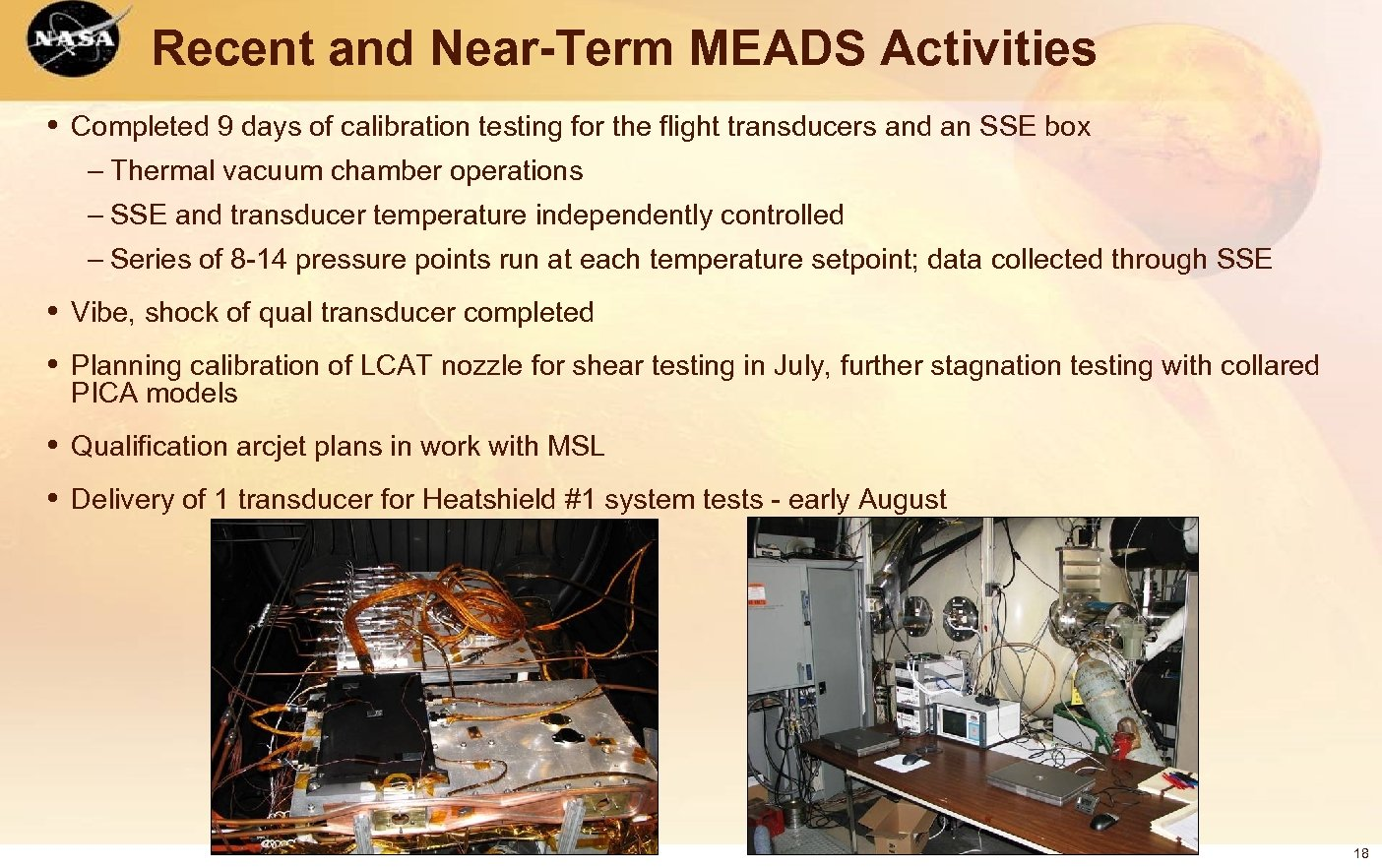 Recent and Near-Term MEADS Activities • Completed 9 days of calibration testing for the