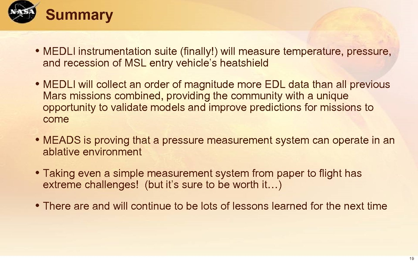 Summary • MEDLI instrumentation suite (finally!) will measure temperature, pressure, and recession of MSL
