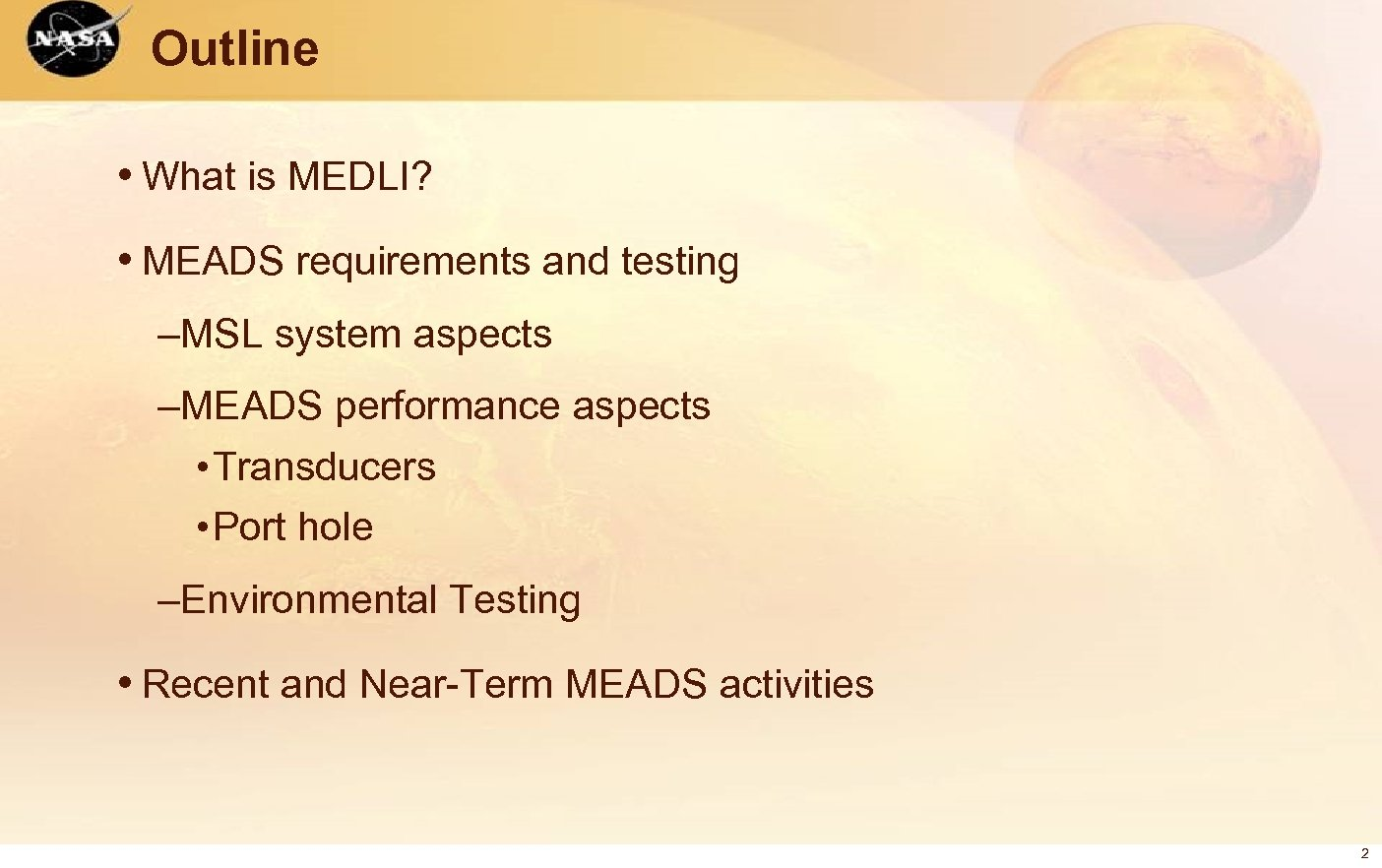 Outline • What is MEDLI? • MEADS requirements and testing –MSL system aspects –MEADS