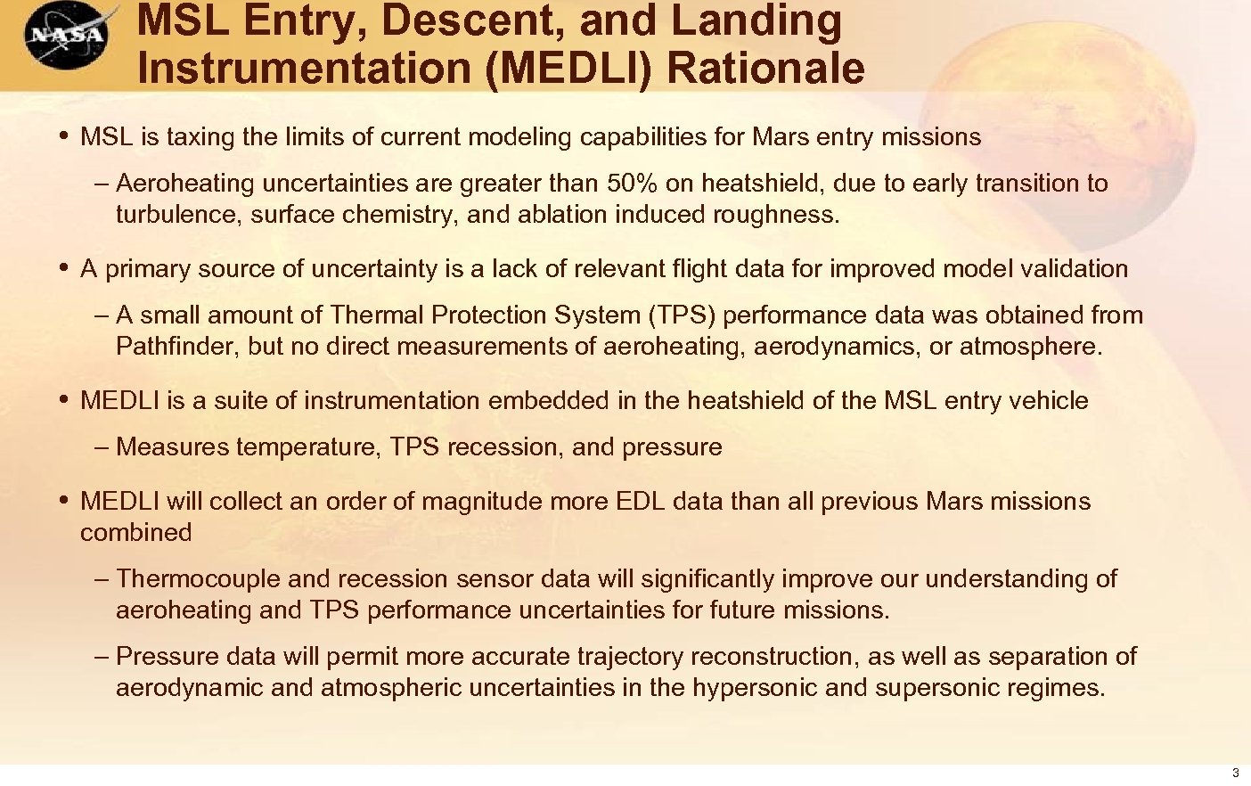 MSL Entry, Descent, and Landing Instrumentation (MEDLI) Rationale • MSL is taxing the limits