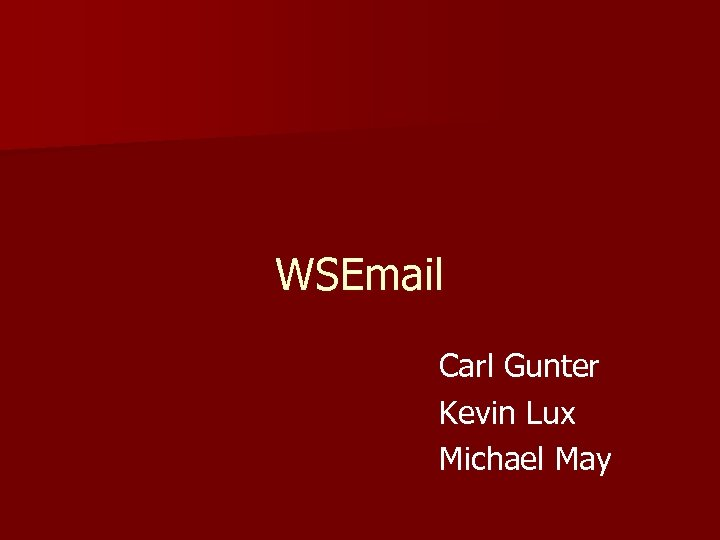 WSEmail Carl Gunter Kevin Lux Michael May