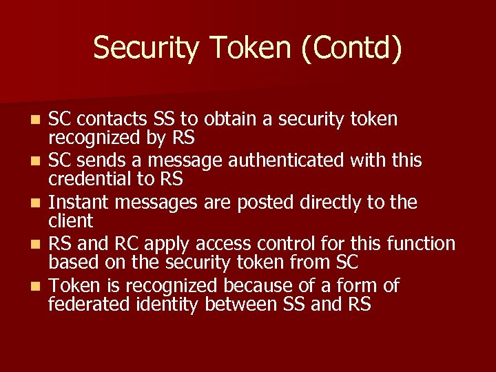 Security Token (Contd) n n n SC contacts SS to obtain a security token