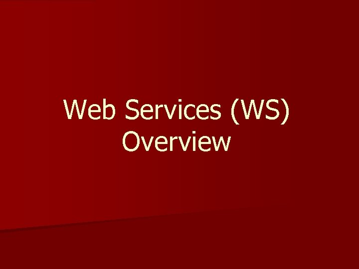 Web Services (WS) Overview