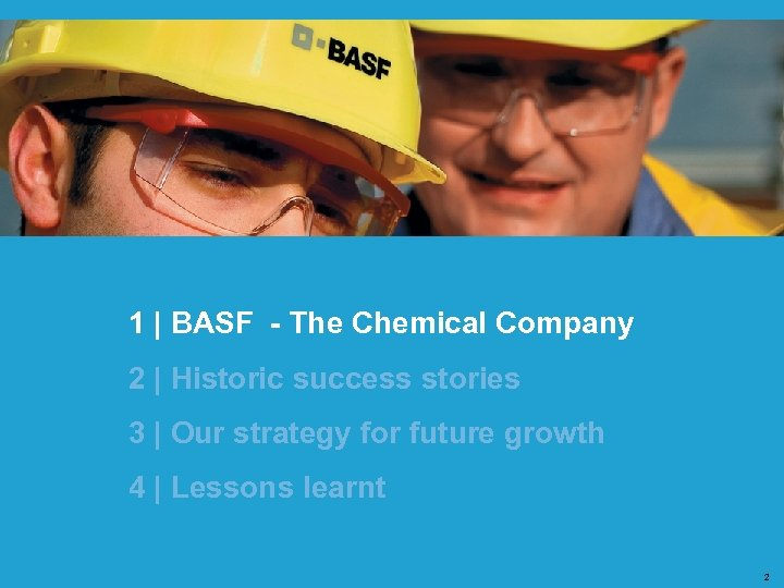 1   BASF - The Chemical Company 2   Historic success stories 3  