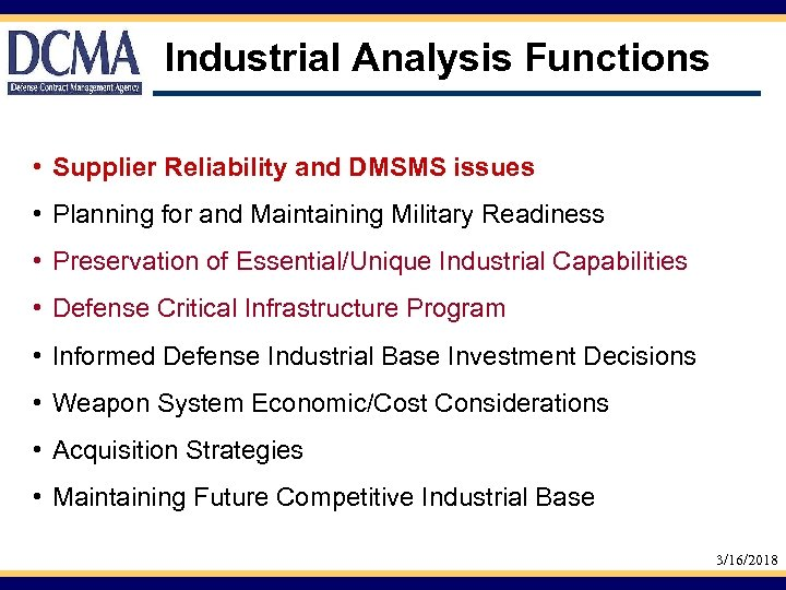 Industrial Analysis Functions • Supplier Reliability and DMSMS issues • Planning for and Maintaining