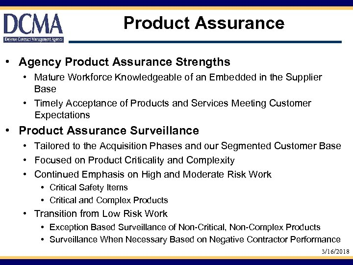 Product Assurance • Agency Product Assurance Strengths • Mature Workforce Knowledgeable of an Embedded