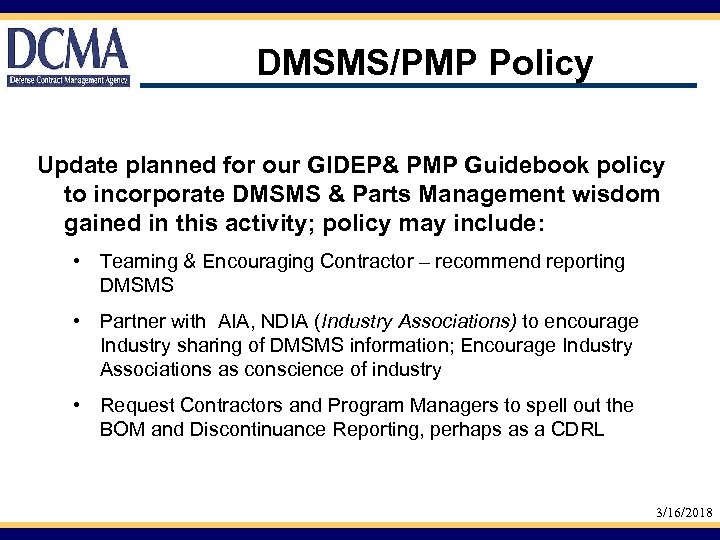 DMSMS/PMP Policy Update planned for our GIDEP& PMP Guidebook policy to incorporate DMSMS &