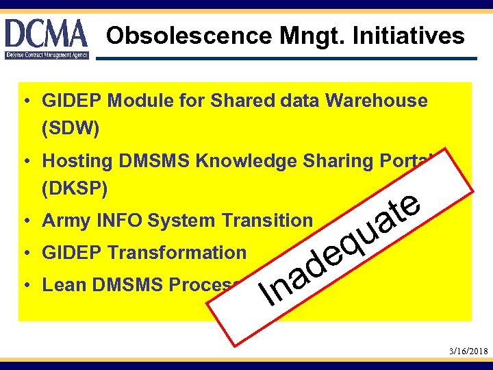Obsolescence Mngt. Initiatives • GIDEP Module for Shared data Warehouse (SDW) • Hosting DMSMS