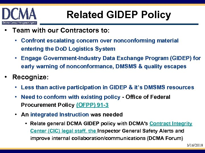 Related GIDEP Policy • Team with our Contractors to: • Confront escalating concern over