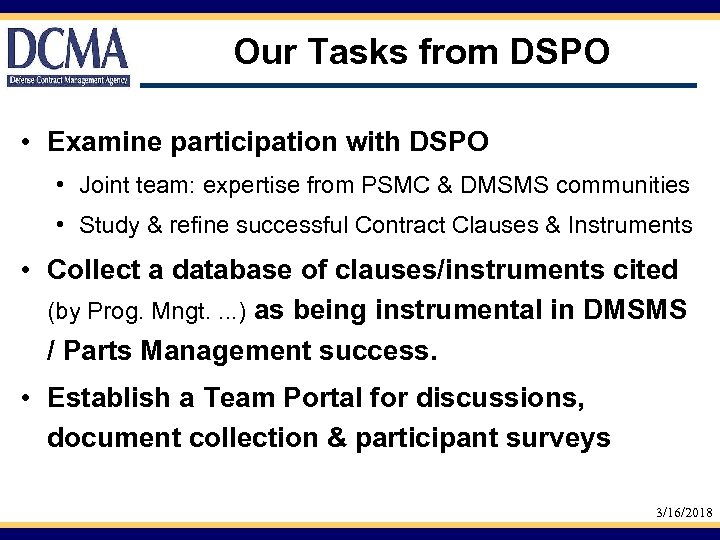 Our Tasks from DSPO • Examine participation with DSPO • Joint team: expertise from
