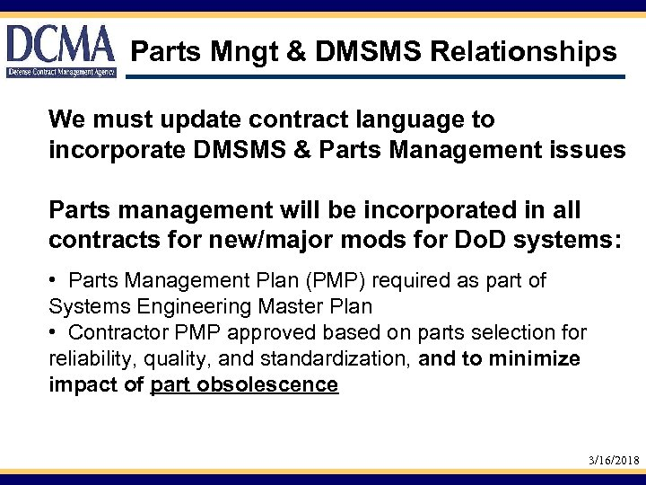 Parts Mngt & DMSMS Relationships We must update contract language to incorporate DMSMS &