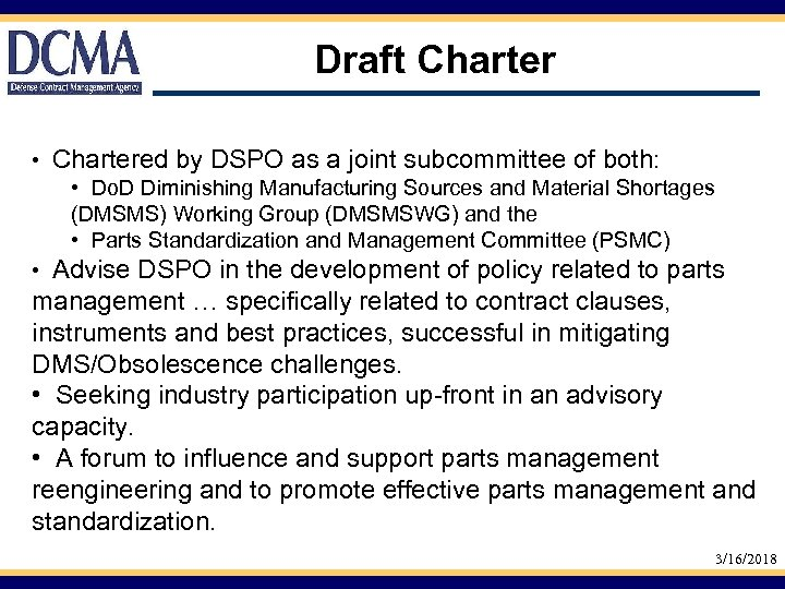 Draft Charter • Chartered by DSPO as a joint subcommittee of both: • Do.
