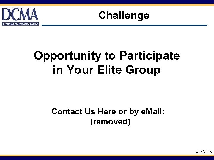 Challenge Opportunity to Participate in Your Elite Group Contact Us Here or by e.