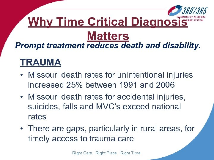 Why Time Critical Diagnosis Matters Prompt treatment reduces death and disability. TRAUMA • Missouri