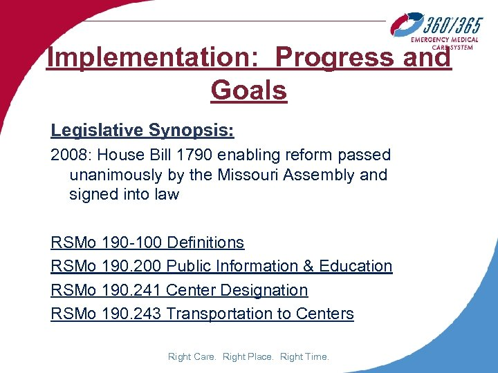 Implementation: Progress and Goals Legislative Synopsis: 2008: House Bill 1790 enabling reform passed unanimously