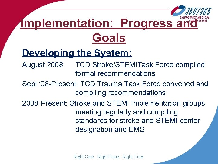 Implementation: Progress and Goals Developing the System: August 2008: TCD Stroke/STEMITask Force compiled formal