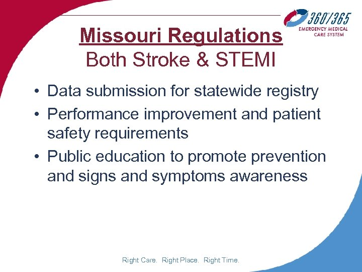 Missouri Regulations Both Stroke & STEMI • Data submission for statewide registry • Performance