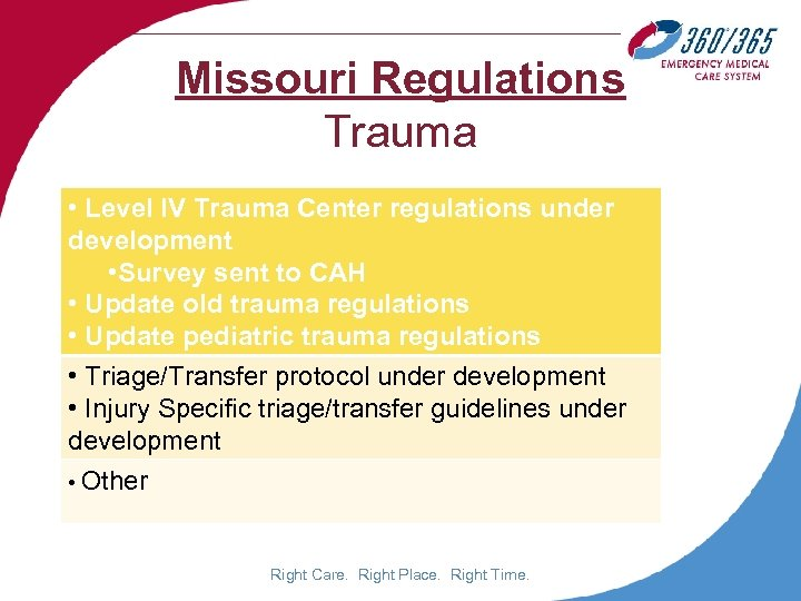 Missouri Regulations Trauma • Level IV Trauma Center regulations under development • Survey sent
