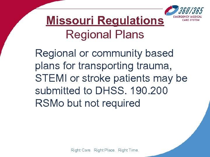Missouri Regulations Regional Plans Regional or community based plans for transporting trauma, STEMI or
