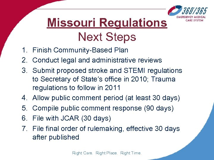 Missouri Regulations Next Steps 1. Finish Community-Based Plan 2. Conduct legal and administrative reviews