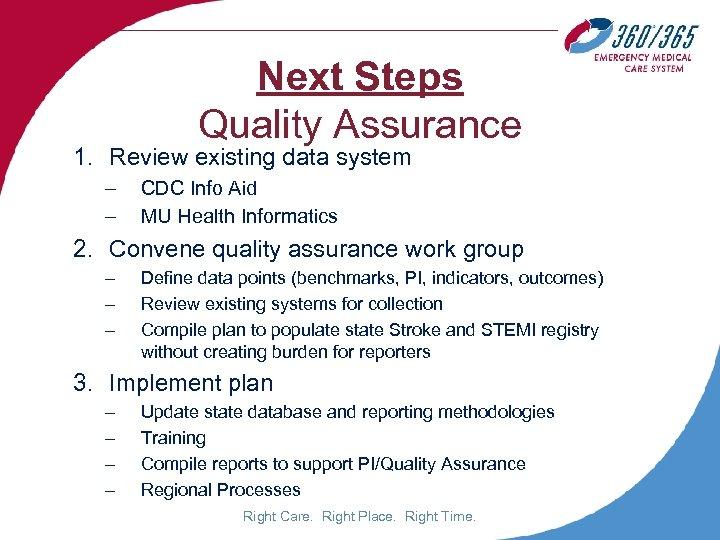 Next Steps Quality Assurance 1. Review existing data system – – CDC Info Aid