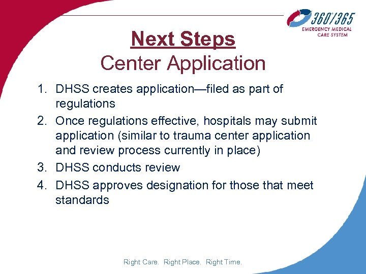 Next Steps Center Application 1. DHSS creates application—filed as part of regulations 2. Once