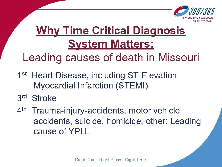 Why Time Critical Diagnosis System Matters: Leading causes of death in Missouri 1 st