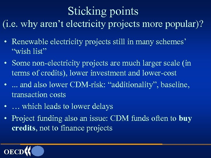 Sticking points (i. e. why aren't electricity projects more popular)? • Renewable electricity projects
