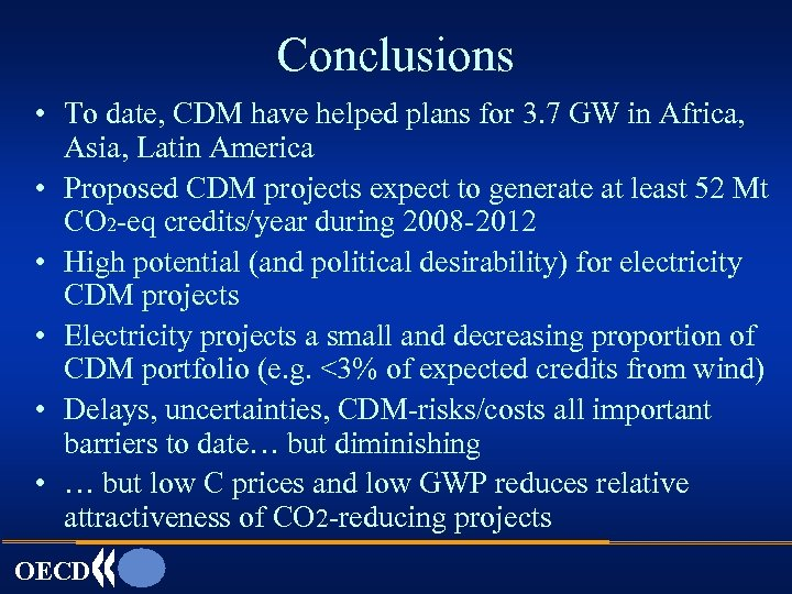 Conclusions • To date, CDM have helped plans for 3. 7 GW in Africa,