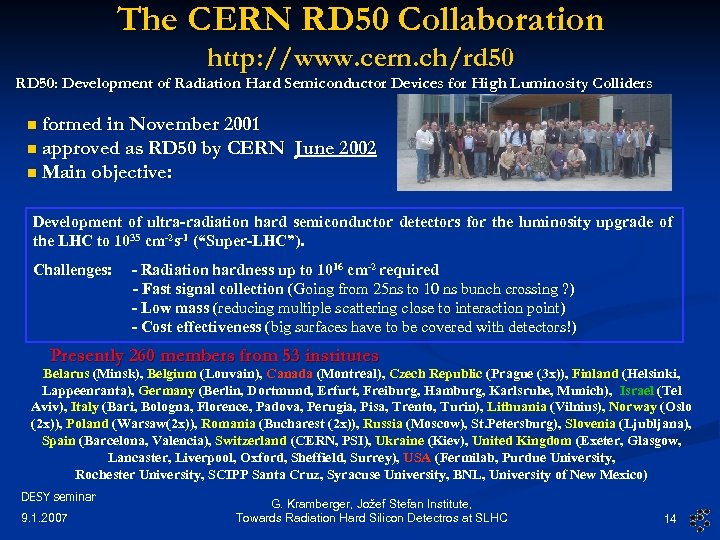 The CERN RD 50 Collaboration http: //www. cern. ch/rd 50 RD 50: Development of
