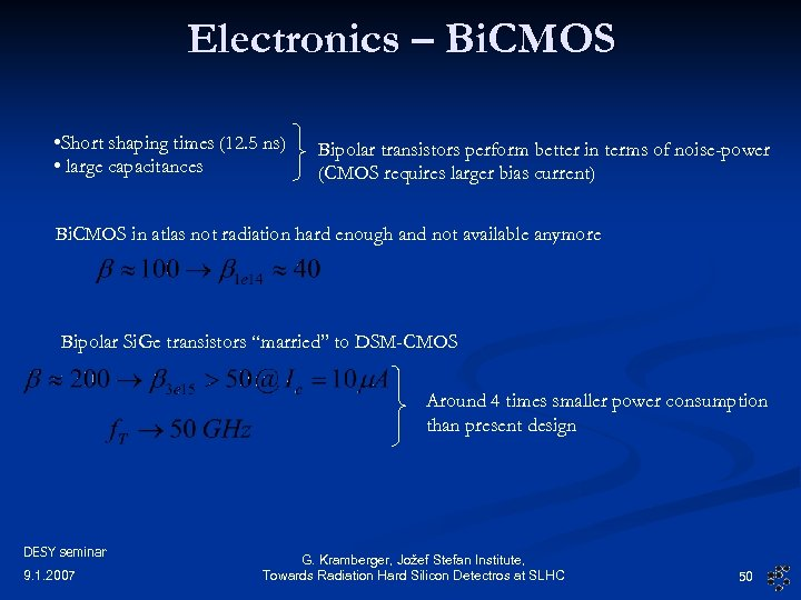Electronics – Bi. CMOS • Short shaping times (12. 5 ns) • large capacitances