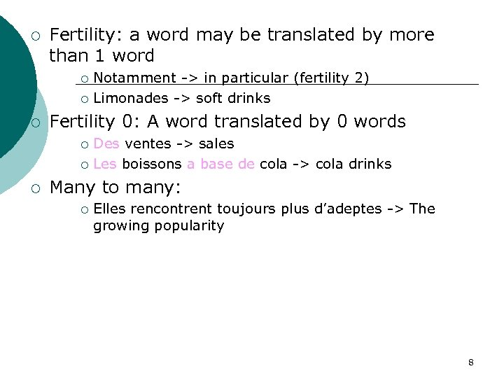 ¡ Fertility: a word may be translated by more than 1 word Notamment ->