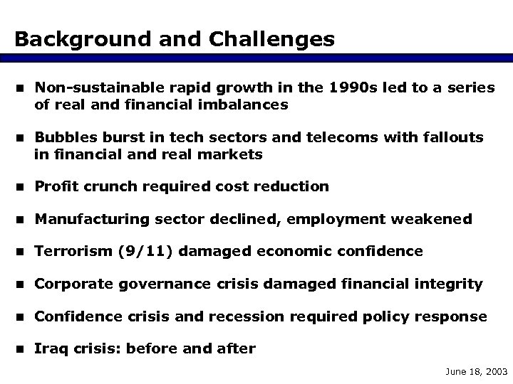 Background and Challenges n Non-sustainable rapid growth in the 1990 s led to a
