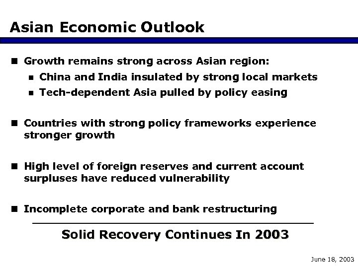 Asian Economic Outlook n Growth remains strong across Asian region: n China and India