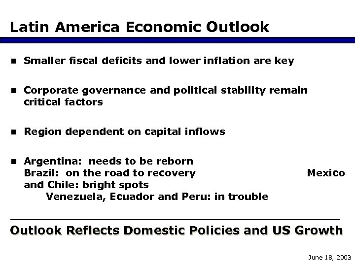 Latin America Economic Outlook n Smaller fiscal deficits and lower inflation are key n