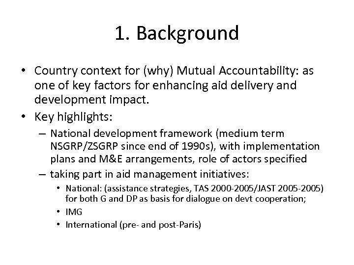 1. Background • Country context for (why) Mutual Accountability: as one of key factors