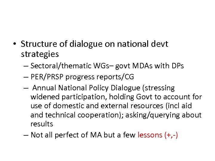 • Structure of dialogue on national devt strategies – Sectoral/thematic WGs– govt MDAs