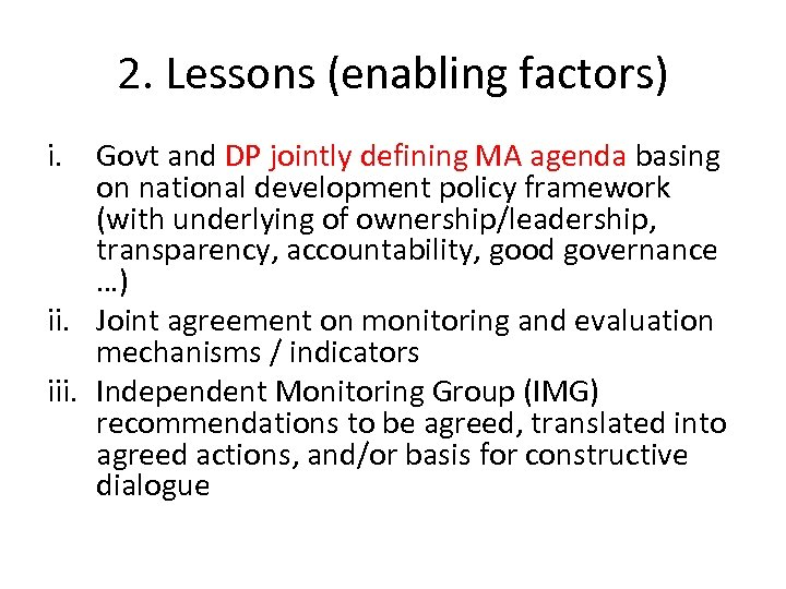 2. Lessons (enabling factors) i. Govt and DP jointly defining MA agenda basing on