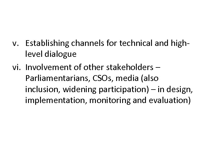 v. Establishing channels for technical and highlevel dialogue vi. Involvement of other stakeholders –