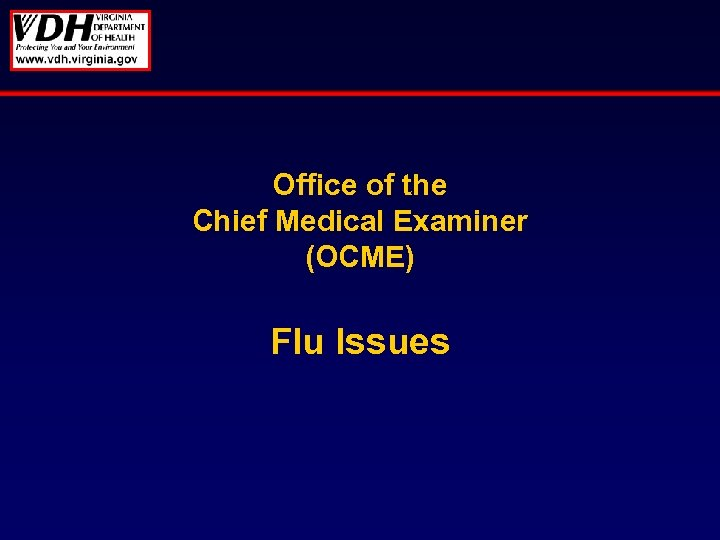 Office of the Chief Medical Examiner (OCME) Flu Issues