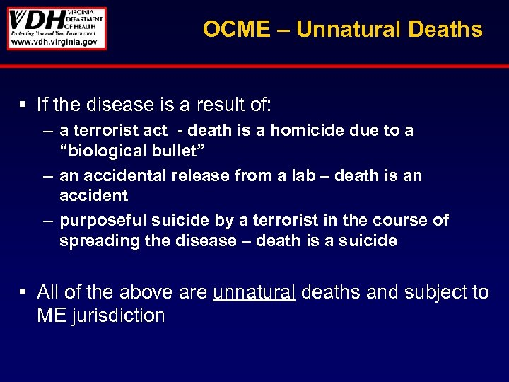 OCME – Unnatural Deaths § If the disease is a result of: – a