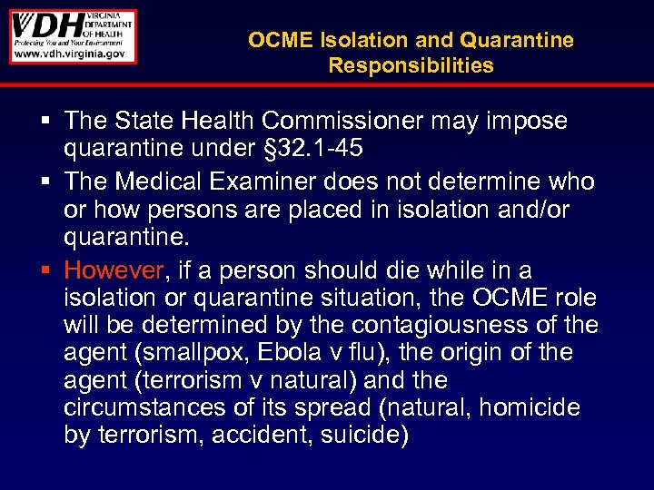 OCME Isolation and Quarantine Responsibilities § The State Health Commissioner may impose quarantine under