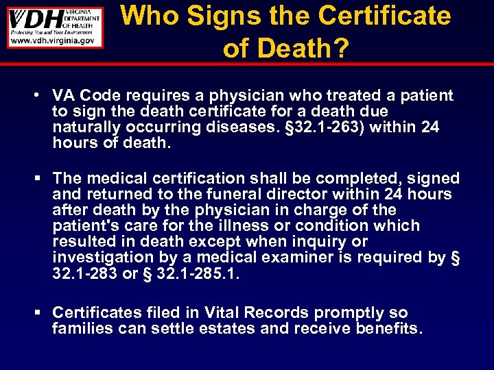 Who Signs the Certificate of Death? • VA Code requires a physician who treated