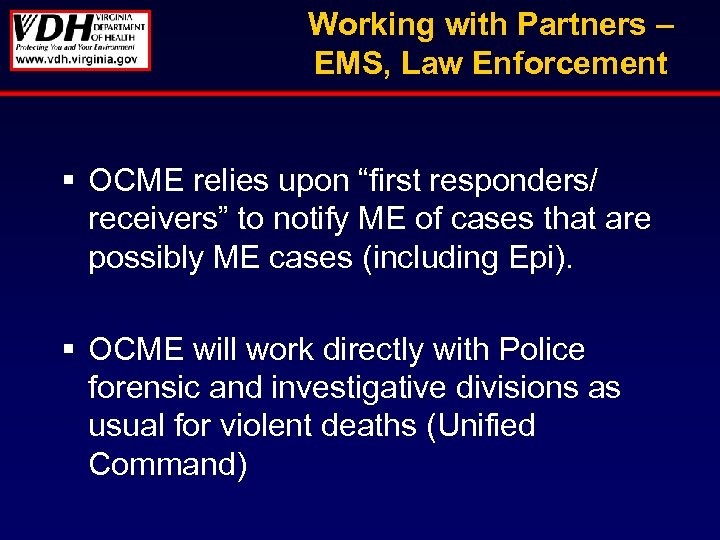"Working with Partners – EMS, Law Enforcement § OCME relies upon ""first responders/ receivers"""